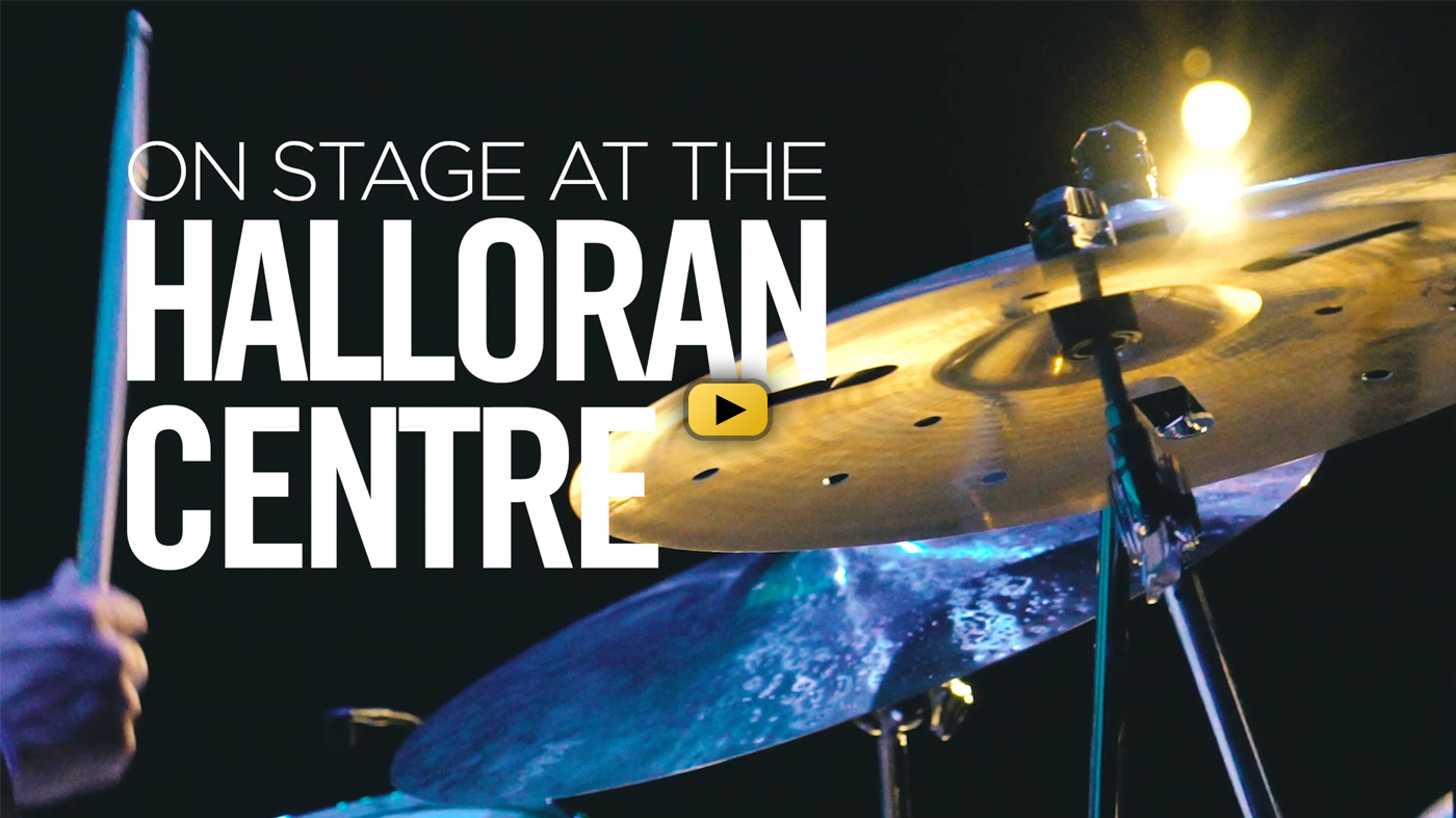 Experience On Stage at the Halloran Centre